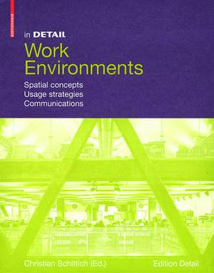 In Detail, Work Environments: Spatial concepts, Usage Strategies, Communications