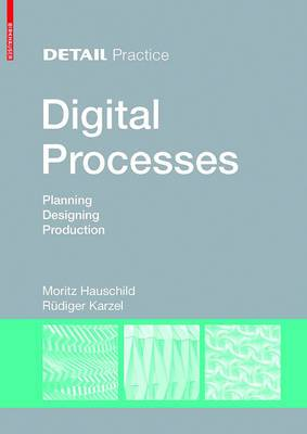Digital Processes: Planning, Designing, Production