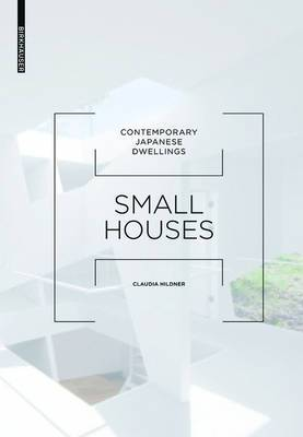 Small Houses: Contemporary Japanese Dwellings
