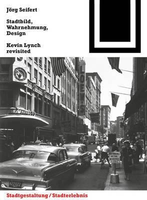 Stadtbild, Wahrnehmung, Design: Kevin Lynch revisited