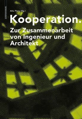 Kooperation: Zur Zusammenarbeit Von Ingenieur Und Architekt