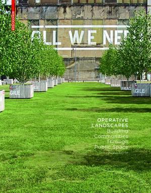 Operative Landscapes: Building Communities Through Public Space