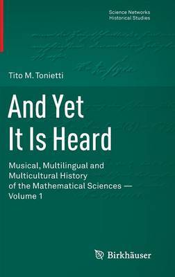 And Yet it is Heard: Musical, Multilingual and Multicultural History of Mathematical Sciences: Volume 1