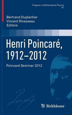 Henri Poincare, 1912-2012: Poincare Seminar 2012