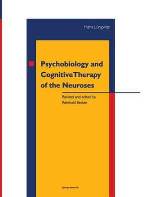 Psychobiology and Cognitive Therapy of the Neuroses