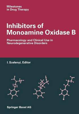Inhibitors of Monoamine Oxidase B: Pharmacology and Clinical Use in Neurodegenerative Disorders