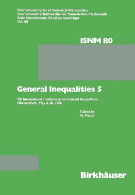 General Inequalities 5: 5th International Conference on General Inequalities, Oberwolfach, May 4-10, 1986