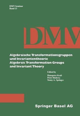 Algebraische Transformationsgruppen Und Invariantentheorie Algebraic Transformation Groups and Invariant Theory