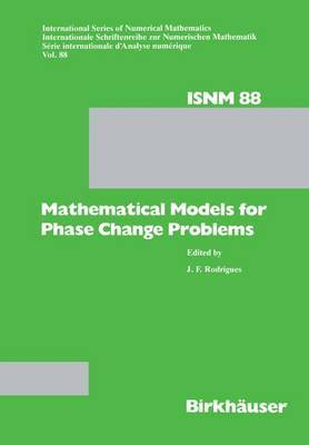 Mathematical Models for Phase Change Problems: Proceedings of the European Workshop Held at Obidos, Portugal, October 1-3, 1988