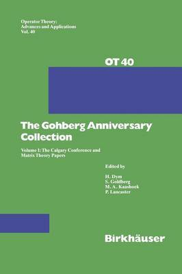 The Gohberg Anniversary Collection: Volume I: The Calgary Conference and Matrix Theory Papers