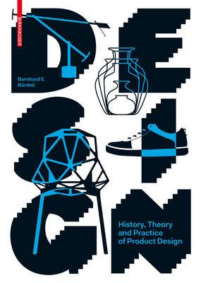 Design: History, Theory and Practice of Product Design