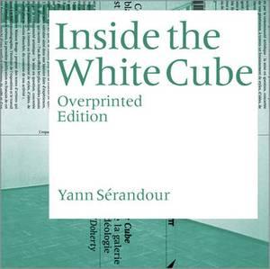 Yann Serandour: Inside the White Cube
