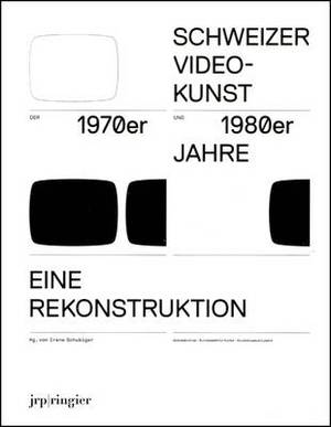 Reconstructing Swiss Video Art: From the 1970s and 1980s