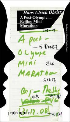 Hans Ulrich Obrist: Battery City: A Port-Olympic Beijing Mini-marathon