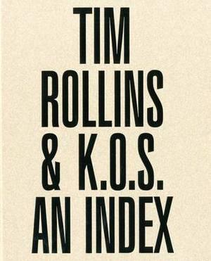 Tim Rollins & K.O.S.: An Index
