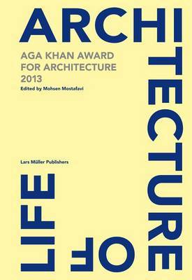 Architecture of Life: Aga Khan Award for Architecture: 2013