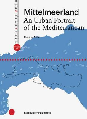 Mittelmeerland: An Urban Portrait of the Mediterranean