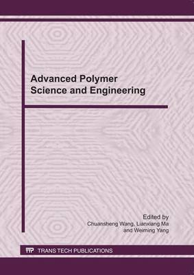 Advanced Polymer Science and Engineering: Selected Papers from Advanced Polymer Processing International Forum, Qingdao, China, 21-23 October 2010