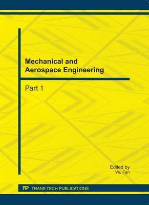 Mechanical and Aerospace Engineering: Selected, Peer Reviewed Papers from the 2nd International Conference on Mechanical and Aerospace Engineering (ICMAE 2011), July 29-31, 2011, Bangkok, Thailand
