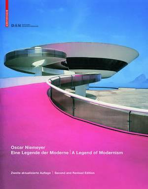Oscar Niemeyer: Eine Legende Der Moderne / A Legend of Modernism Zweite Aktualisierte Auflage / Second and Revised Edition