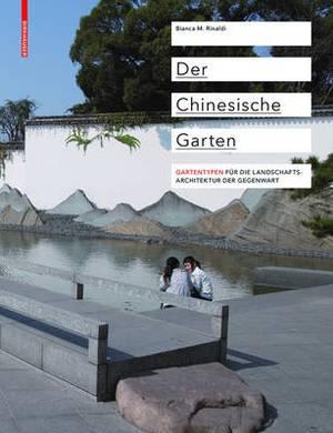 Der Chinesische Garten: Gartentypen Fur Die Landschaftsarchitektur Der Gegenwart