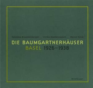 Die Baumgartnerhauser - Basel 1926-1938