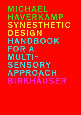 Synesthetic Design: Handbook for a Multi-Sensory Approach