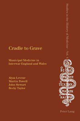 Cradle to Grave: Municipal Medicine in Interwar England and Wales