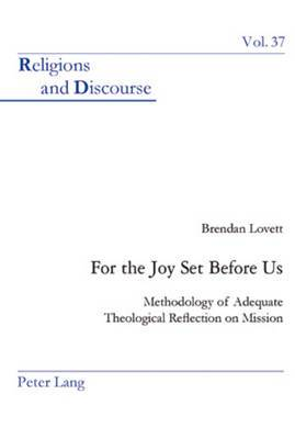 For the Joy Set Before Us: Methodology of Adequate Theological Reflection on Mission
