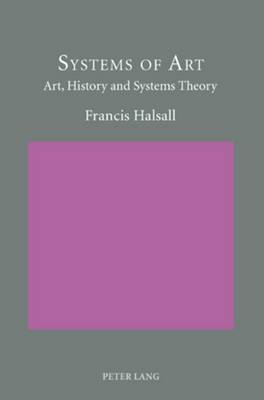 Systems of Art: Art, History and Systems Theory