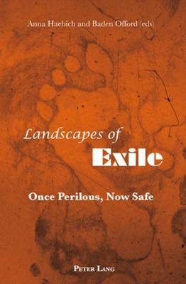 Landscapes of Exile: Once Perilous, Now Safe