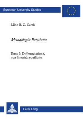 metodologia Paretiana : Tomo I: Differenziazione, Non Linearita, Equilibrio
