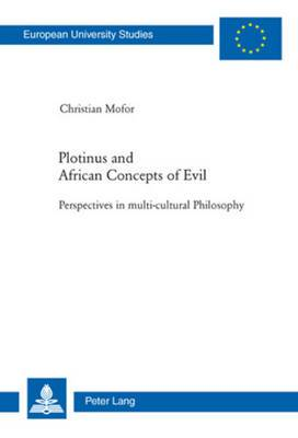 Plotinus and African Concepts of Evil: Perspectives in multi-cultural Philosophy