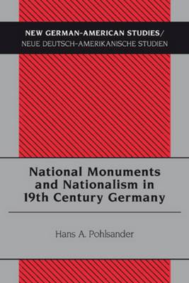 National Monuments and Nationalism in 19th Century Germany