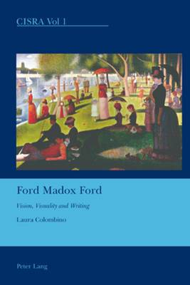 Ford Madox Ford: Vision, Visuality and Writing