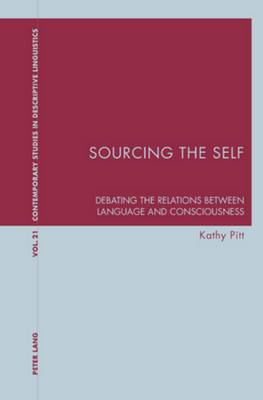 Sourcing the Self: Debating the Relations Between Language and Consciousness
