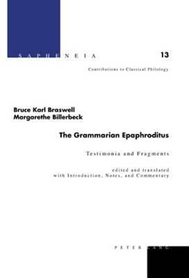 The Grammarian Epaphroditus: Testimonia and Fragments