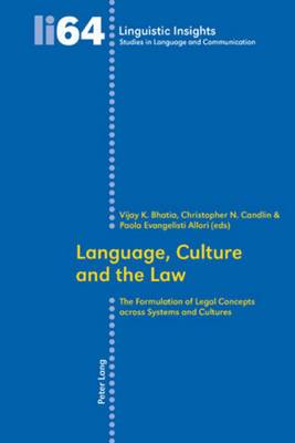 Language, Culture and the Law: The Formulation of Legal Concepts Across Systems and Cultures