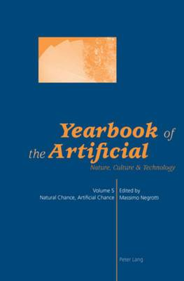 Yearbook of the Artificial: v. 5: Natural Chance, Artificial Chance