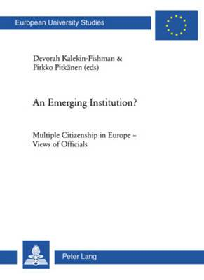 An Emerging Institution?: Multiple Citizenship in Europe - Views of Officials
