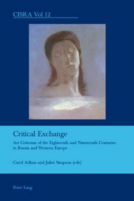 Critical Exchange: Art Criticism of the Eighteenth and Nineteenth Centuries in Russia and Western Europe