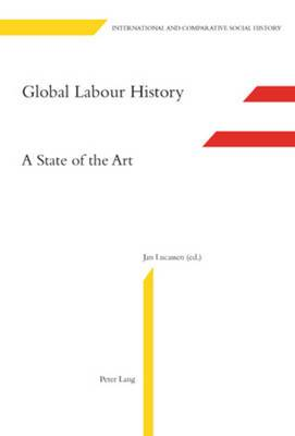 Global Labour History: A State of the Art