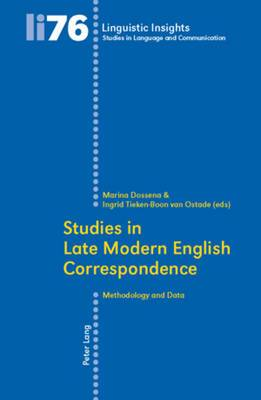 Studies in Late Modern English Correspondence: Methodology and Data