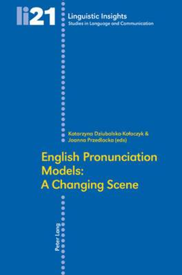 English Pronunciation Models: A Changing Scene: Second Edition