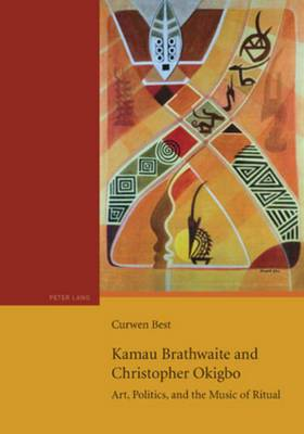 Kamau Brathwaite and Christopher Okigbo: Art, Politics, and the Music of Ritual