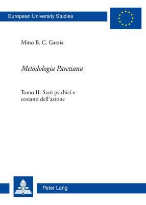 metodologia Paretiana : Tomo II: Stati Psichici E Costanti Dell'azione