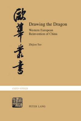 Drawing the Dragon: Western European Reinvention of China