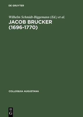 Jacob Brucker (1696-1770): Philosoph Und Historiker Der Europ�ischen Aufkl�rung