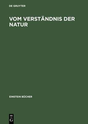 Vom Verstandnis Der Natur: Jahrbuch Einstein-Forum 2000