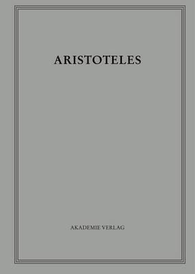 Aristoteles, Band 18/VI, Opuscula VI